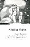 Ludovic Bertina et Romain Carnac - Nature et religions.