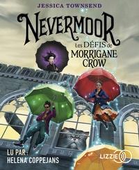 Jessica Townsend - Nevermoor Tome 1 : Les défis de Morrigane Crow. 1 CD audio MP3