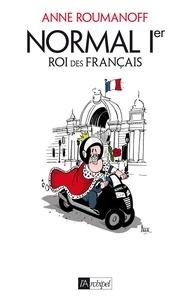 Anne Roumanoff - Normal 1er, roi des Français.