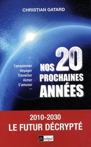 Christian Gatard - Nos 20 prochaines années.
