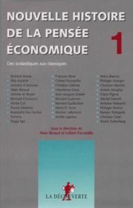 Gilbert Faccarello et Alain Béraud - Nouvelle histoire de la pensée économique. - Tome 1, Des scolastiques aux classiques.