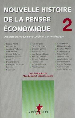 Alain Béraud et Gilbert Faccarello - Nouvelle histoire de la pensée économique - Tome 2, Des premiers mouvements socialistes aux néoclassiques.