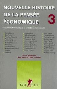 Gilbert Faccarello et Alain Béraud - Nouvelle histoire de la pensée économique - Tome 3, Des institutionnalistes à la période contemporaine.