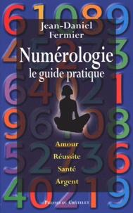 Jean-Daniel Fermier - Numérologie - Le guide pratique.