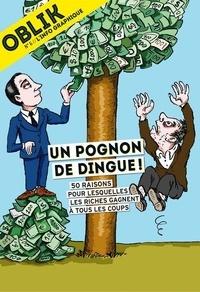 Laurent Jeanneau - Oblik N° 6/2021 : Un pognon de dingue ! - 50 raisons pour lesquelles les riches gagnent à tous les coups.