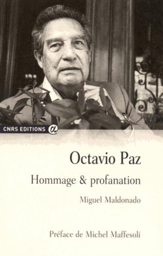 Octavio Paz. Hommage & profanation