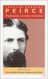Charles Sanders Peirce - Oeuvres philosophiques - Volume 2, Pragmatisme et sciences normatives.