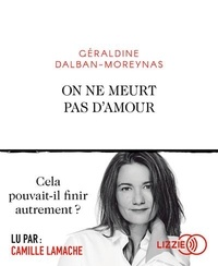 Géraldine Dalban-Moreynas - On ne meurt pas d'amour. 1 CD audio MP3