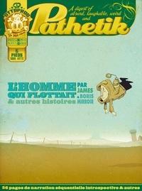 James et Boris Mirroir - Pathetik N° 2, janvier 2012 : L'homme qui flottait & autres histoires.