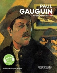 Géraldine Puireux - Paul Gauguin - L'aventurier des arts - 1 livre audio + 1 livre d'art.