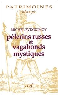 Michel Evdokimov - Pèlerins russes et vagabonds mystiques.