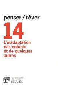 Miguel de Azambuja et Laurence Kahn - Penser/Rêver N° 14, automne 2008 : L'inadaptation des enfants et de quelques autres.