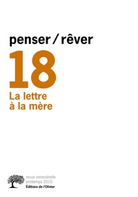 Jean-Claude Lavie et François Gantheret - Penser/Rêver N° 18, Automne 2010 : La lettre à la mère.