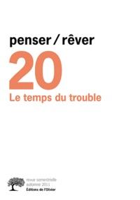 Michel Gribinski - Penser/Rêver N° 20, automne 2011 : Le temps du trouble.