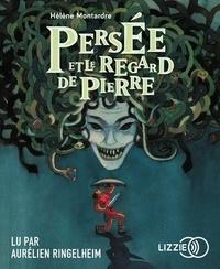 Hélène Montardre - Persée et le regard de pierre. 1 CD audio MP3