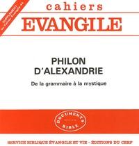 Jacques Cazeaux - Philon d'Alexandrie - De la grammaire à la mystique.