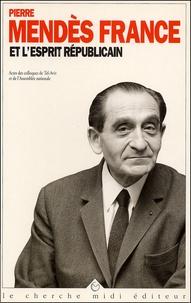 Pierre Mendès France et lesprit républicain suivi de Pierre Mendès France, un destin politique.pdf