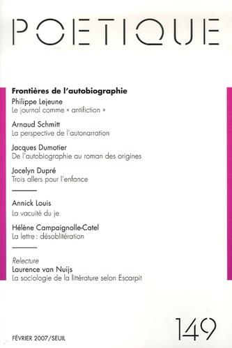 Seuil et Arnaud Schmitt - Poétique N° 149, Février 2007 : Frontières de l'autobiographie.