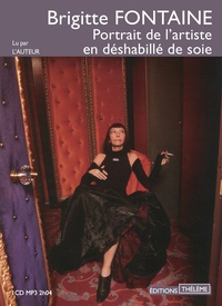 Brigitte Fontaine - Portrait de l'artiste en déshabillé de soie. 1 CD audio MP3