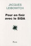 Jacques Leibowitch - Pour en finir avec le Sida.