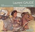 Laurent Gaudé et Pierre-François Garel - Pour seul cortège. 1 CD audio MP3
