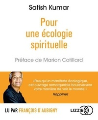 Satish Kumar - Pour une écologie spirituelle. 1 CD audio MP3