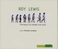 Roy Lewis - Pourquoi j'ai mangé mon père. 4 CD audio