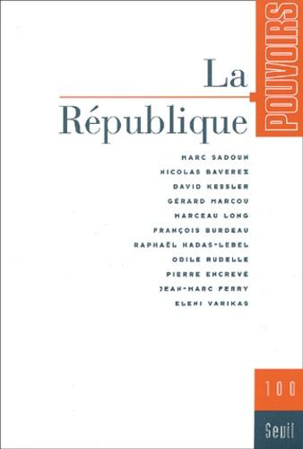 Seuil - Pouvoirs N° 100 : La République.