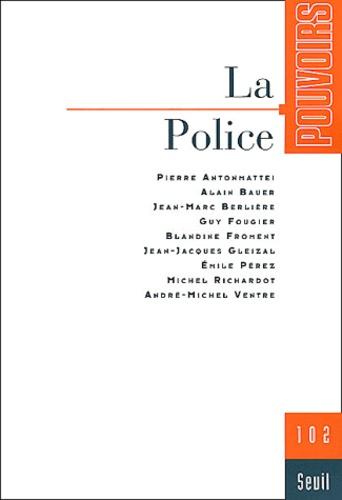 Seuil - Pouvoirs N° 102 : La Police.