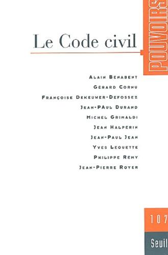 Alain Bénabent et Gérard Cornu - Pouvoirs N° 107 : Le Code civil.