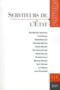Françoise Dreyfus et Luc Rouban - Pouvoirs N° 117 : Serviteurs de l'Etat.