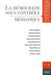 Jean-Louis Missika et Hugues Moutouh - Pouvoirs N° 119 : La démocratie sous contrôle médiatique.