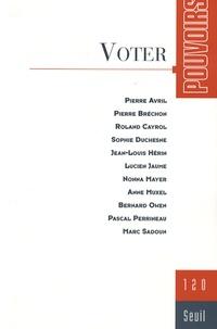 Lucien Jaume et Nonna Mayer - Pouvoirs N° 120 : Voter.