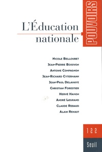 Jean-Paul Delahaye et André Legrand - Pouvoirs N° 122 : L'Education nationale.