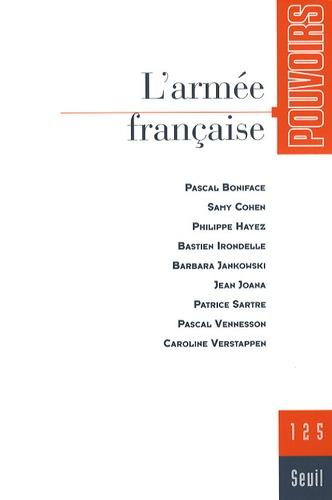 Pascal Boniface et Caroline Verstappen - Pouvoirs N° 125 : L'armée française.