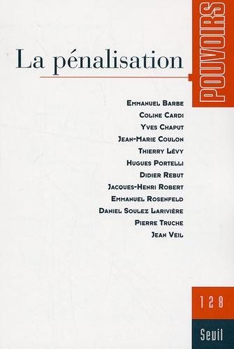 Emmanuel Barbe - Pouvoirs N° 128 : La pénalisation.