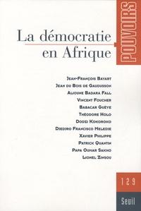 Jean-François Bayart et Jean Du Bois de Gaudusson - Pouvoirs N° 129 : La démocratie en Afrique.