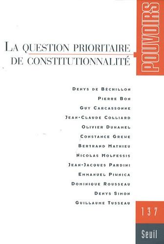 Olivier Duhamel et Marc Guillaume - Pouvoirs N° 137 : La question prioritaire de constitutionnalité.