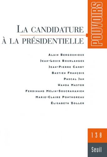 Alain Bergounioux et Jean-Louis Bourlanges - Pouvoirs N° 138 : La candidature à la présidentielle.