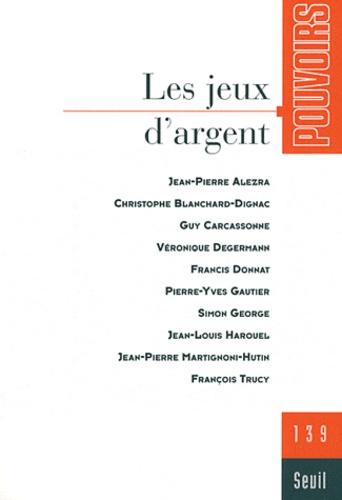 Olivier Duhamel et Marc Guillaume - Pouvoirs N° 139 : Les jeux d'argent.