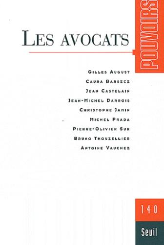 Gilles August et Caura Barszcz - Pouvoirs N° 140 : Les Avocats.