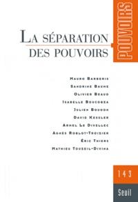 Mauro Barberis et Sandrine Baume - Pouvoirs N° 143 : La séparation des pouvoirs.