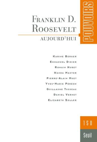 Karine Berger et Emmanuel Didier - Pouvoirs N° 150 : Franklin D. Roosevelt.