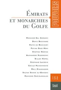 Gilles Kepel et Fatiha Dazi-Héni - Pouvoirs N° 152 : Emirats et monarchies du Golfe.