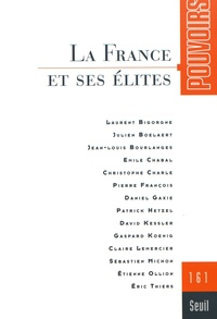 Daniel Gaxie et Eric Thiers - Pouvoirs N° 161 : La France et ses élites.