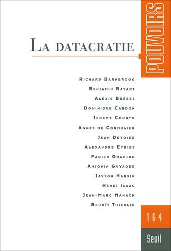 Collectif - Pouvoirs N° 164 : La datacratie.