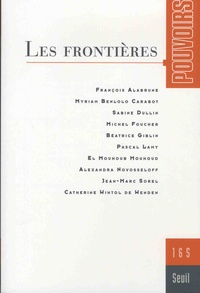 Michel Foucher et Sabine Dullin - Pouvoirs N° 165 : Les frontières.