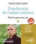 Thich Nhat Hanh - Prendre soin de l'enfant intérieur - Faire la paix avec soi. 1 CD audio MP3