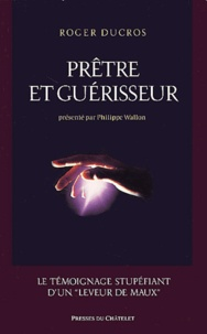 Roger Ducros - Prêtre et guérisseur.