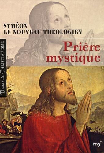 Syméon le Nouveau Théologien - Prière mystique.
